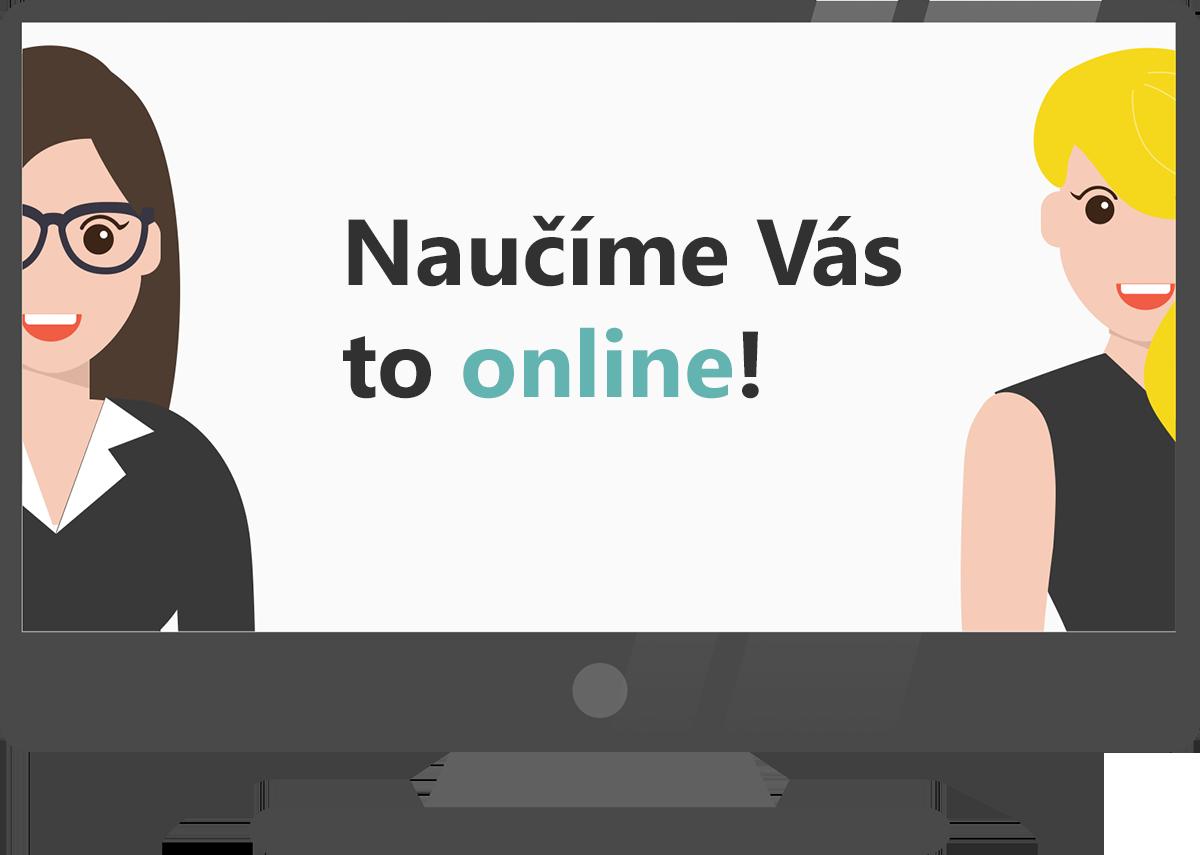 Naučíme Vás to online